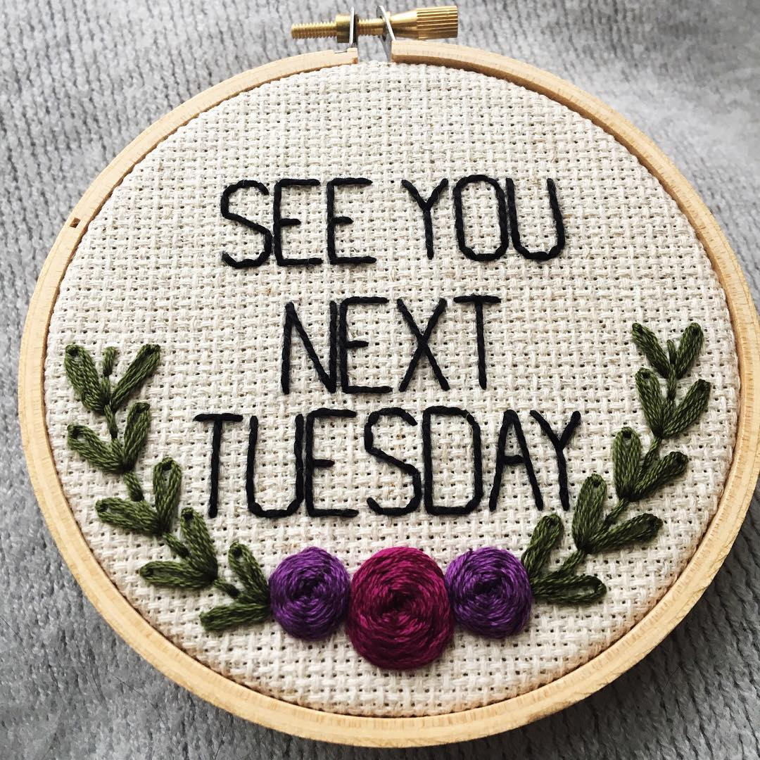 stitchezwithattitude see you next tuesday Instagram Embroidery